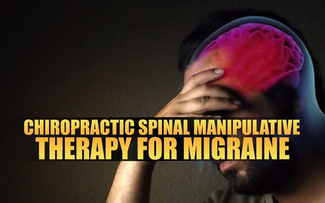 Chiropractic Spinal Manipulative Therapy for Migraine