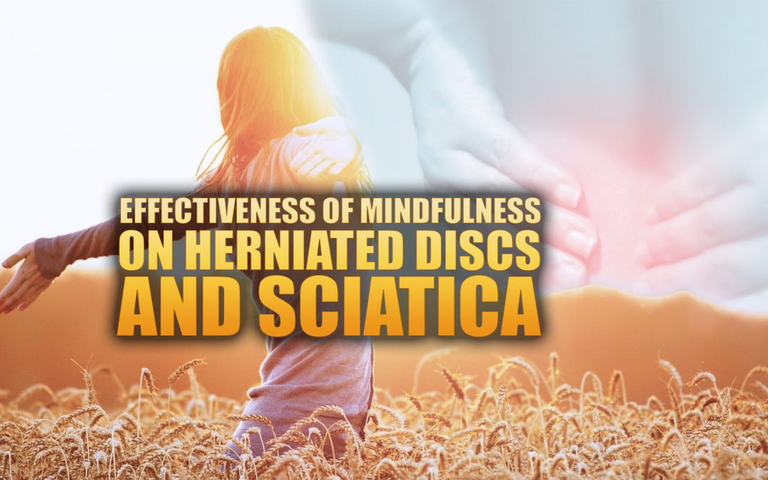 Effectiveness of Mindfulness on Herniated Discs & Sciatica in El Paso, TX