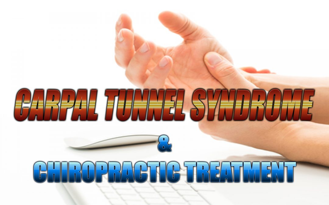 (CTS) Carpal Tunnel Syndrome 3 Ways Chiropractic Can Help In El Paso, TX.