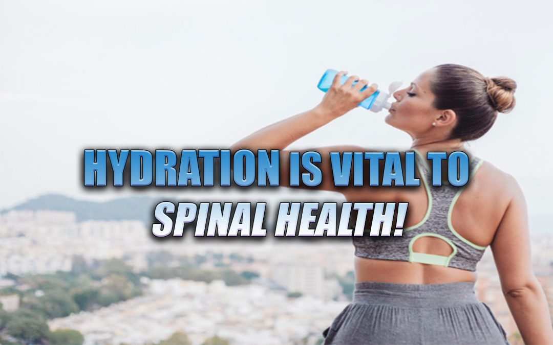 Hydration Is Important To Spinal Health In El Paso, TX.