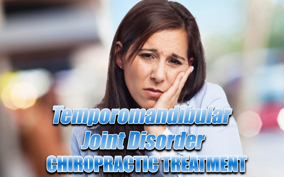 Temporomandibular Joint Disorder: Chiropractic Treatment In El Paso, TX.