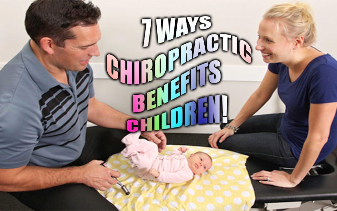 7 Ways Chiropractic Benefits Children | El Paso, TX.