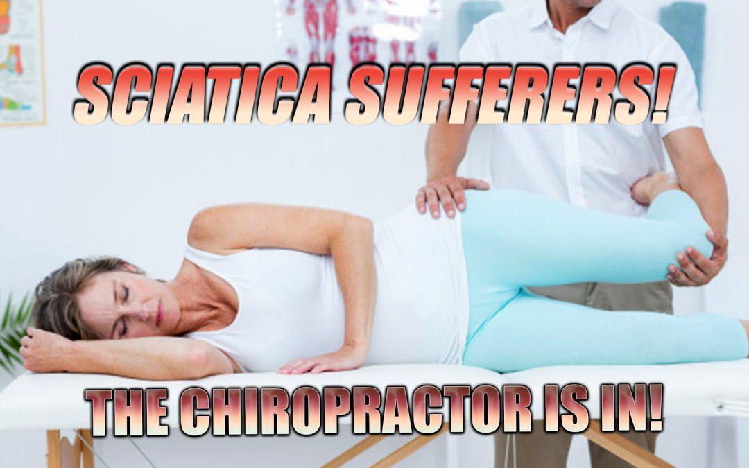 Sciatica Sufferers! The Chiropractor Is In! | El Paso, TX.