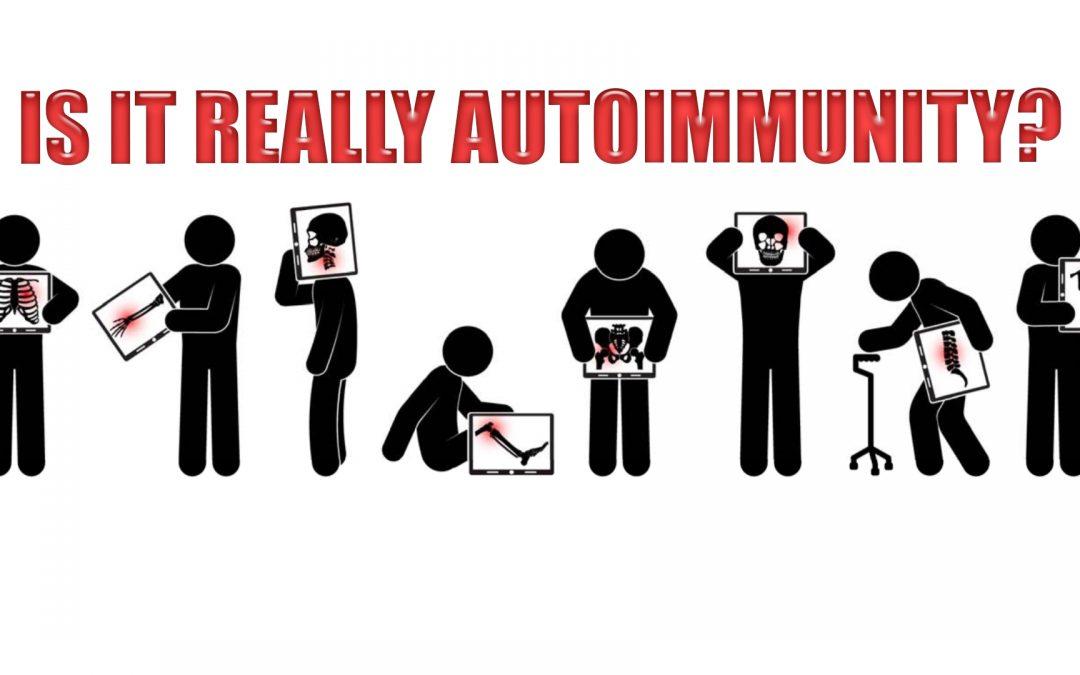 Is It Really Autoimmunity? | El Paso, TX. | Part I