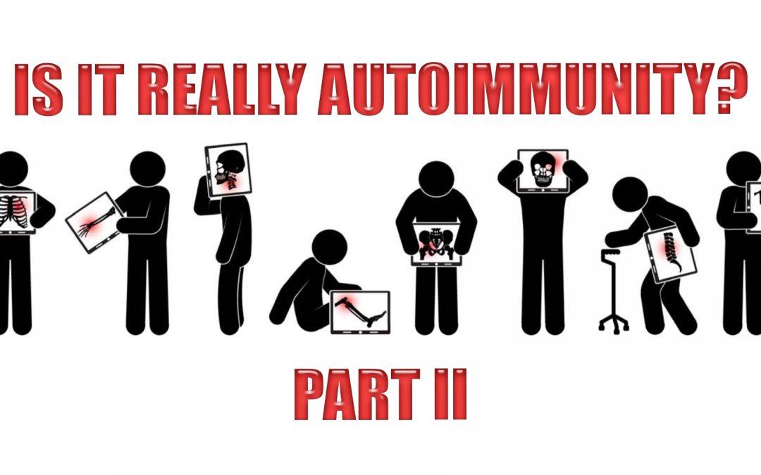 Is It Really Autoimmunity? | El Paso, TX. | Part II