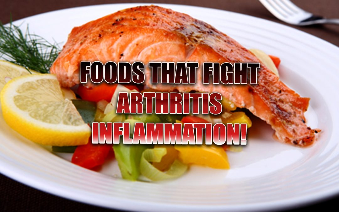 Foods That Fight Inflammation Caused By Arthritis | El Paso, TX.