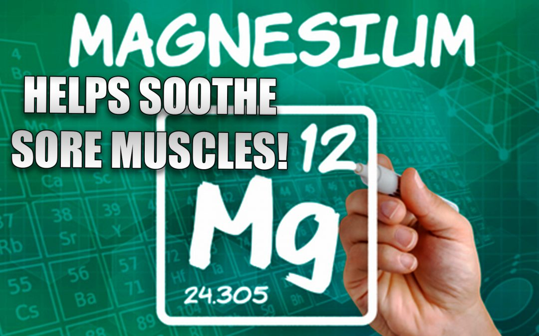 Magnesium Helps Soothe Sore Muscles | El Paso, TX.