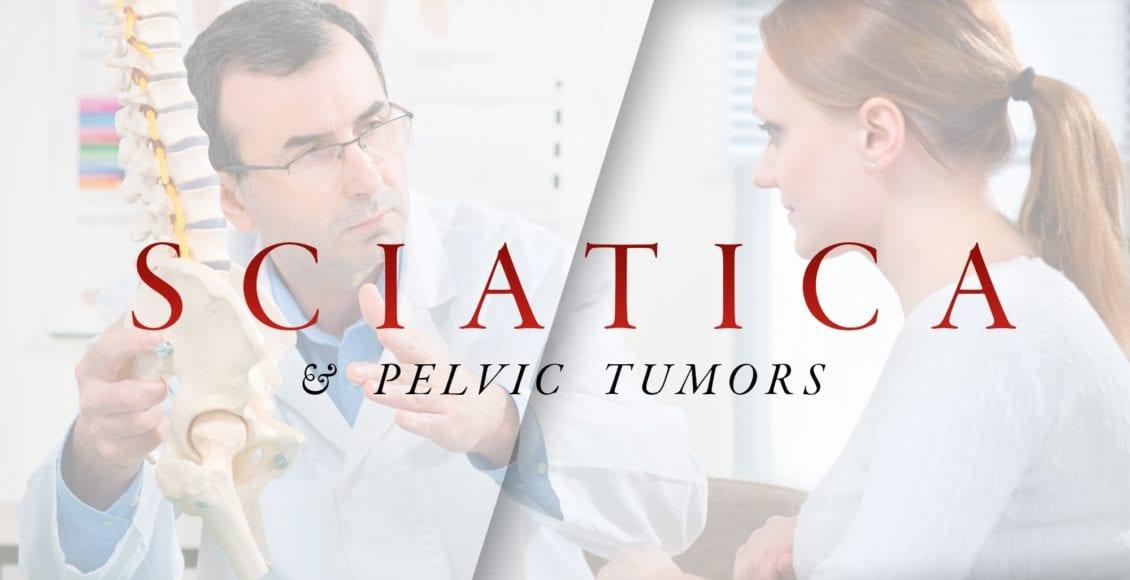 Sciatica & Pelvic Tumors   El Paso, TX Chiropractor
