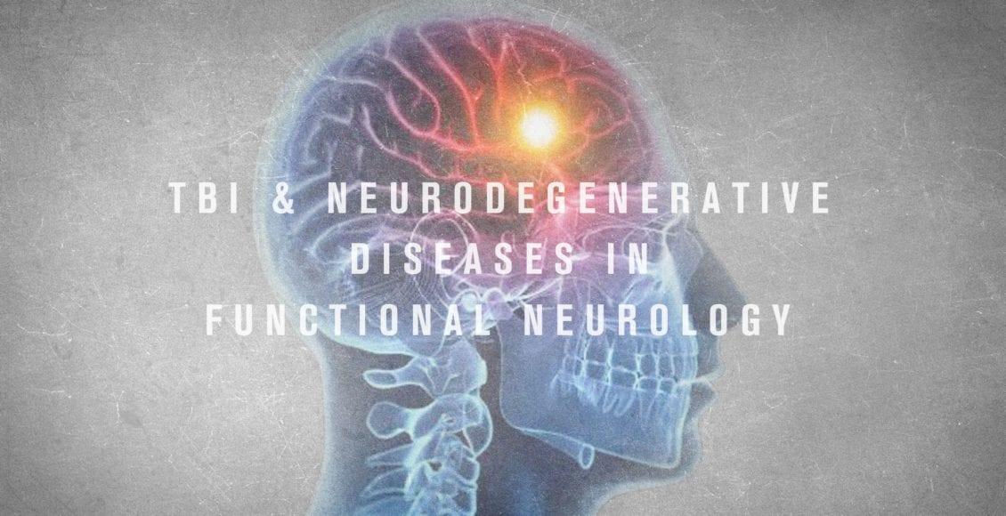 TBI and Neurodegenerative Diseases in Functional Neurology   El Paso, TX Chiropractor